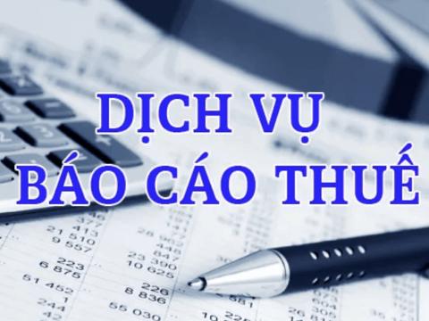 Dịch vụ báo cáo thuế giá rẻ và những điều cần lưu ý
